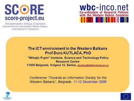 Strengthening the Strategic Cooperation between the EU and Western Balkan Region in the field of ICT Research The ICT environment in the Western Balkans.