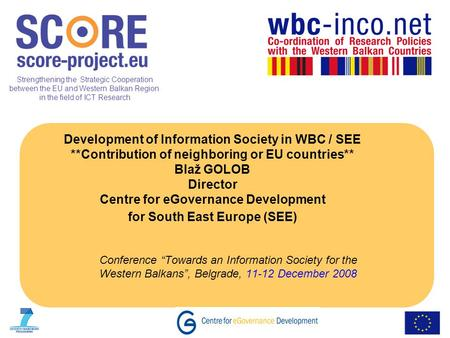 Strengthening the Strategic Cooperation between the EU and Western Balkan Region in the field of ICT Research Development of Information Society in WBC.