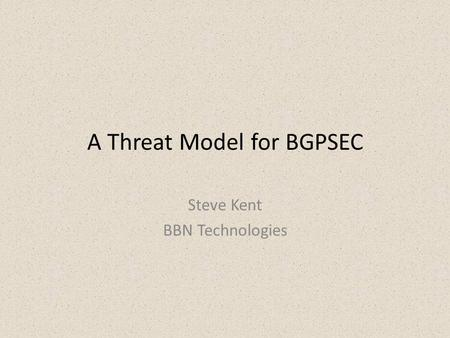 A Threat Model for BGPSEC