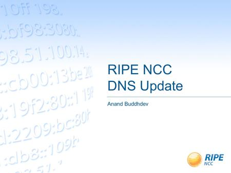 RIPE NCC DNS Update Anand Buddhdev. Anand Buddhdev, 15 May 2013 2 K-root Service stable with 17 instances – 5 global – 12 local (prefixes announced with.