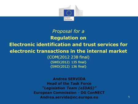 1 Proposal for a Regulation on Electronic identification and trust services for electronic transactions in the internal market (COM(2012 238 final) {SWD(2012)