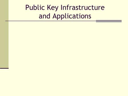Public Key Infrastructure and Applications. Agenda PKI Overview Digital Signatures What is it? How does it work? Digital Certificates Public Key Infrastructure.