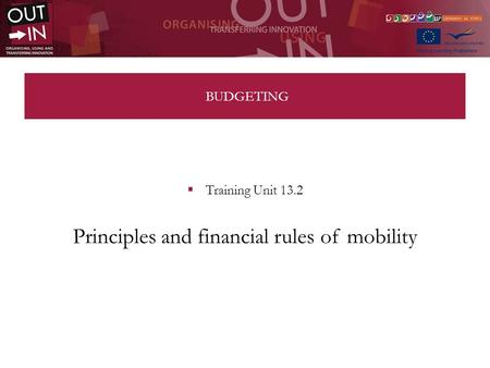 BUDGETING Training Unit 13.2 Principles and financial rules of mobility.