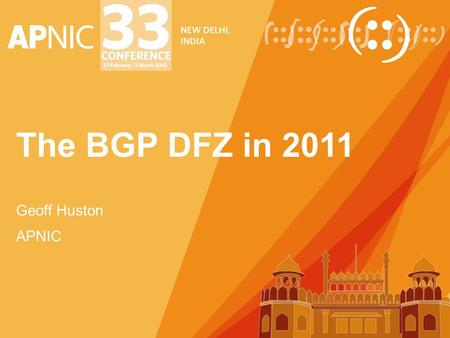 The BGP DFZ in 2011 Geoff Huston APNIC. The rapid and sustained growth of the Internet over the past several decades has resulted in large state requirements.
