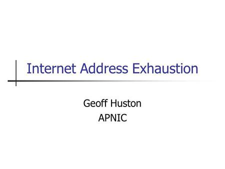 Internet Address Exhaustion Geoff Huston APNIC. The Roots of Open Systems Unix TCP/IP Both technologies benefited from open source reference implementations.