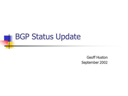 BGP Status Update Geoff Huston September 2002. 2 What Happening (AS4637) Date.