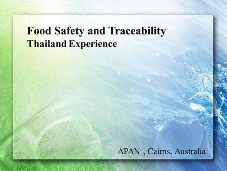 Food Safety and Traceability Thailand Experience APAN, Cairns, Australia.