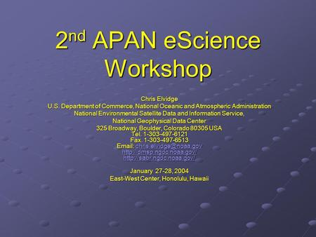2 nd APAN eScience Workshop Chris Elvidge U.S. Department of Commerce, National Oceanic and Atmospheric Administration National Environmental Satellite.