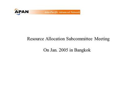 Resource Allocation Subcommittee Meeting On Jan. 2005 in Bangkok.