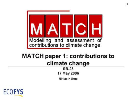 1 MATCH paper 1: contributions to climate change SB-23 17 May 2006 Niklas Höhne.