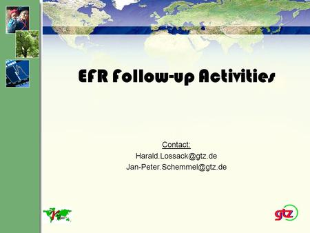 EFR Follow-up Activities Contact: