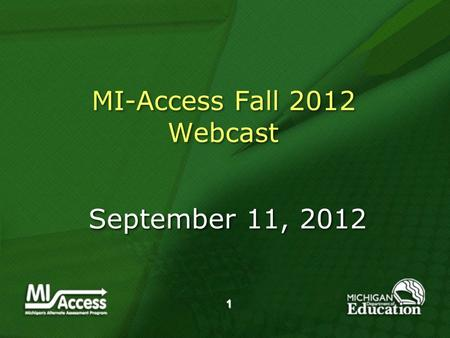 1 MI-Access Fall 2012 Webcast September 11, 2012.