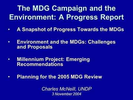 The MDG Campaign and the Environment: A Progress Report A Snapshot of Progress Towards the MDGs Environment and the MDGs: Challenges and Proposals Millennium.