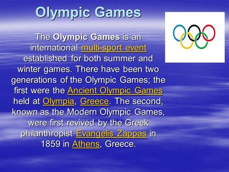 Olympic Games The Olympic Games is an international multi-sport event established for both summer and winter games. There have been two generations of.