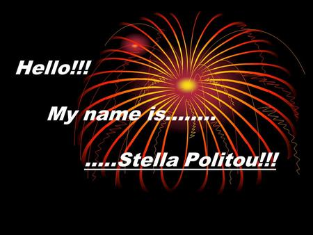 Hello!!! My name is…….. …..Stella Politou!!!. A lot of us feel badly for the way with which we are obligated to live : all day we sit in front of an office.