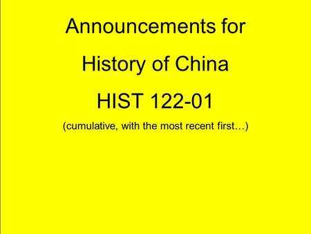 Title Announcements for History of China HIST 122-01 (cumulative, with the most recent first…) © Howard R. Spendelow Georgetown University.