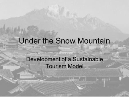 Under the Snow Mountain Development of a Sustainable Tourism Model.