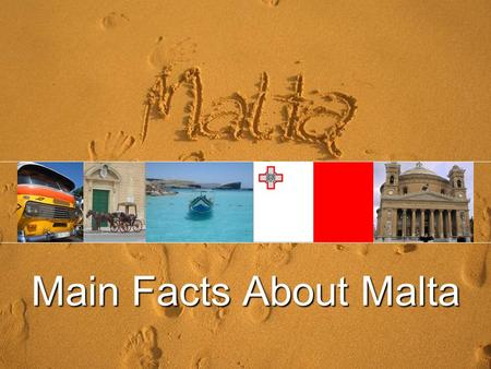 Main Facts About Malta. 1. The Republic of Malta comprises an archipelago, with only the three largest islands (Malta, Gozo, and Comino) being inhabited.