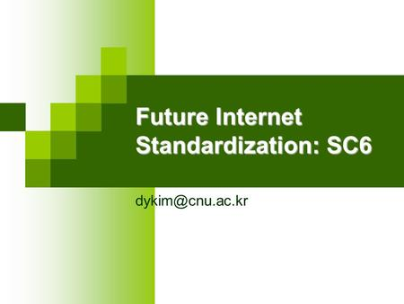 Future Internet Standardization: SC6