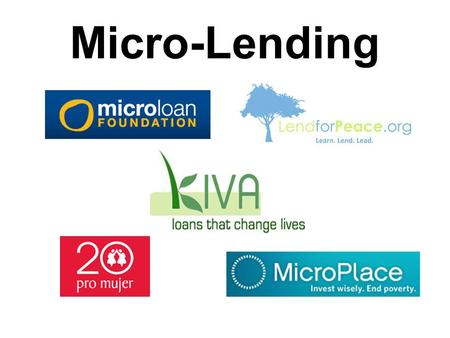 Micro-Lending. What is micro-lending? Microcredit is the extension of very small loans (microloans) to those in poverty designed to spur entrepreneurship.