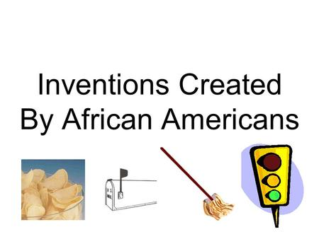Inventions Created By African Americans. BLOOD BANK Dr. Charles Richard Drew (1904-1950). Dr. Drew was an medical doctor and surgeon who started the idea.