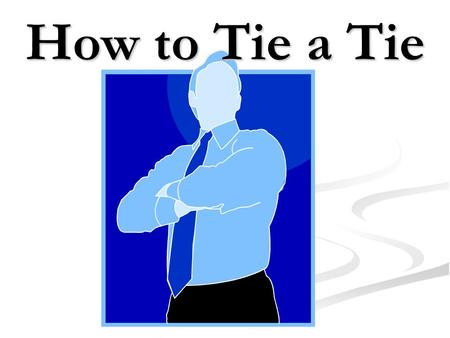 How to Tie a Tie. Windsor Knot The Windsor Knot is a thick, wide and triangular tie knot that projects confidence. It would therefore be your knot of.
