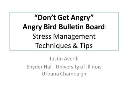 Justin Averill Snyder Hall- University of Illinois Urbana Champaign