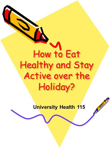 How to Eat Healthy and Stay Active over the Holiday? University Health 115.