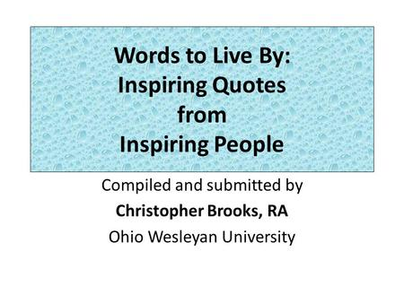 Words to Live By: Inspiring Quotes from Inspiring People