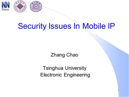 1 Security Issues In Mobile IP Zhang Chao Tsinghua University Electronic Engineering.