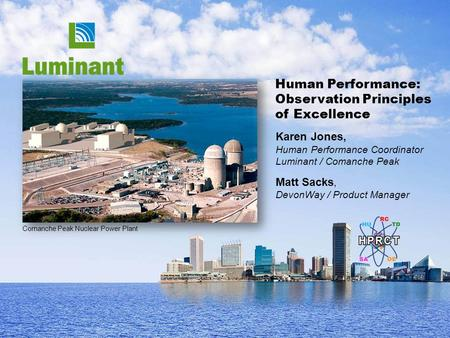 Comanche Peak Nuclear Power Plant Human Performance: Observation Principles of Excellence Karen Jones, Human Performance Coordinator Luminant / Comanche.