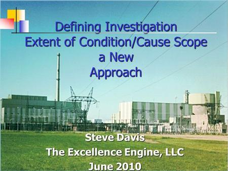 Defining Investigation Extent of Condition/Cause Scope a New Approach