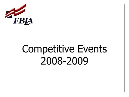 Competitive Events 2008-2009. Important Links Colorado FBLA-PBL Website Colorado FBLA-PBL Competitive Events National FBLA-PBL Competitive Events.