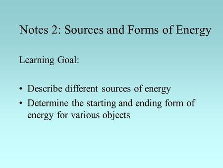 Notes 2: Sources and Forms of Energy