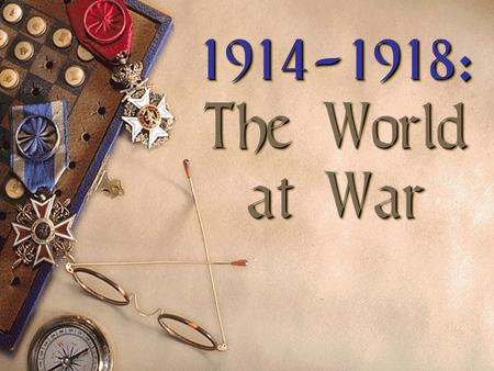 1914-1918: The World at War.