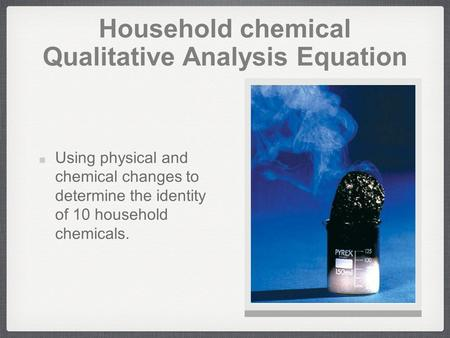 Household chemical Qualitative Analysis Equation