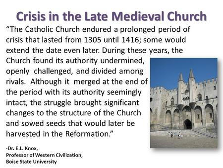 The Catholic Church endured a prolonged period of crisis that lasted from 1305 until 1416; some would extend the date even later. During these years, the.