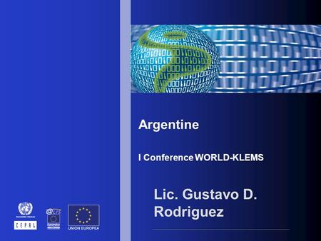 Argentine I Conference WORLD-KLEMS Lic. Gustavo D. Rodriguez.