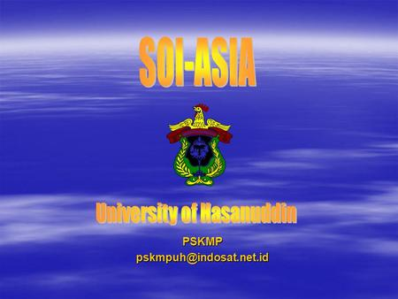 Hasanuddin University Hasanuddin University State University State University Located in Makassar, South-Sulawesi, Indonesia.