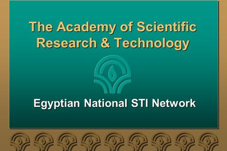 The Academy of Scientific Research & Technology Egyptian National STI Network.