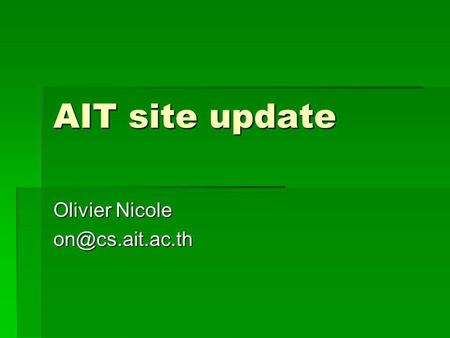AIT site update Olivier Nicole Operation update Switch frequency between ITB and AIT as suggested in last meeting Switch frequency between.