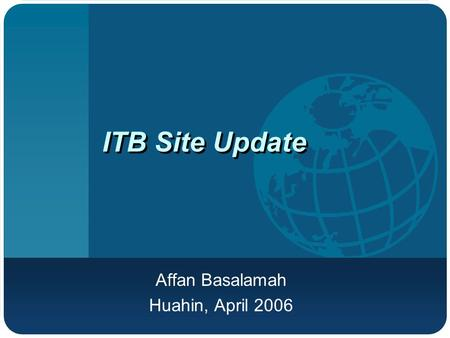 ITB Site Update Affan Basalamah Huahin, April 2006.
