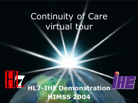 Continuity of Care virtual tour HL7-IHE Demonstration HIMSS 2004.