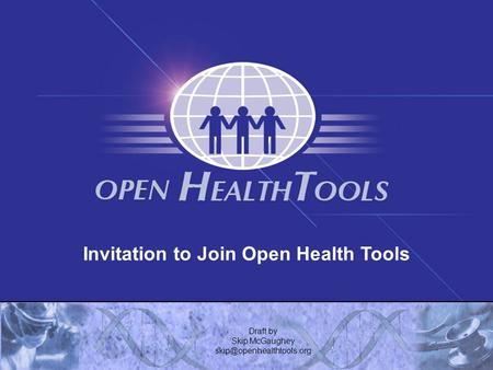Invitation to Join Open Health Tools Draft by Skip McGaughey