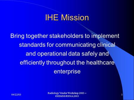 Expansion of Integrating the Healthcare Enterprise (IHE) Joyce Sensmeier MS, RN, BC, CPHIMS Director of Professional Services Healthcare Information and.