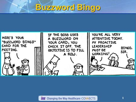 1 Buzzword Bingo. September, 2005What IHE Delivers Retrieve ECG for Display ACCA IHE Workshop 2007 Jon Elion MD, FACC Associate Professor of Medicine,