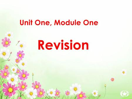 Unit One, Module One Revision.