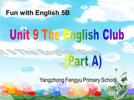 Fun with English 5B Yangzhong Fengyu Primary School.