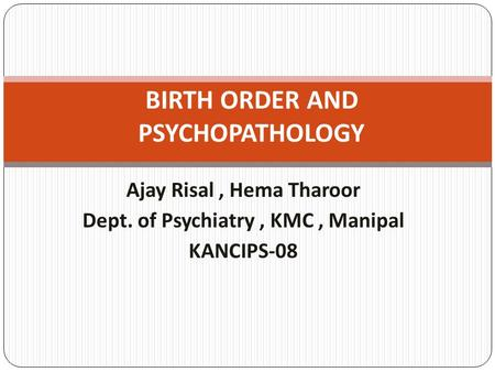 BIRTH ORDER AND PSYCHOPATHOLOGY