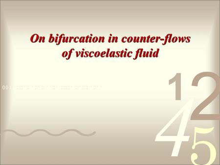 On bifurcation in counter-flows of viscoelastic fluid.